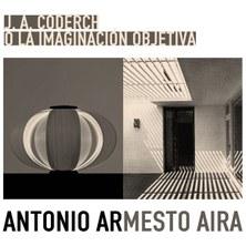ANTONIO ARMESTO: J.A. CODERCH O LA IMAGINACIÓN OBJETIVA