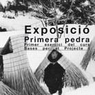EXPOSICIÓ PRIMERA PEDRA