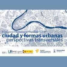 II CONGRESO INTERNACIONAL HISPÁNICO ISUF-h 2018. CIUDAD Y FORMAS URBANAS. PERSPECTIVAS TRANSVERSALES