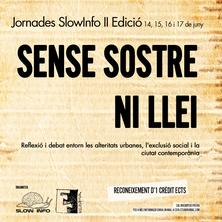 JORNADES SLOWINFO: SENSE SOSTRE NI LLEI