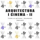 ARQUITECTURA I CINEMA – II.  CIUTATS EN PEL·LÍCULES I DOCUMENTALS (1945-2017)