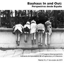 BAUHAUS IN AND OUT: PERSPECTIVAS DESDE ESPAÑA. LLAMADA A COMUNICACIONES HASTA 22/10/2018