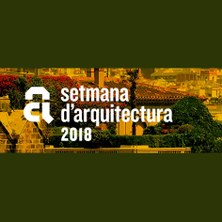 SETMANA D'ARQUITECTURA 2018