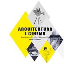 ARQUITECTURA I CINEMA. CIUTATS EN PEL·LICULES I DOCUMENTAL. PROGRAMA 2019