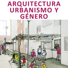 taller internacional - ARQUITECTURA, URBANISMO Y GÉNERO