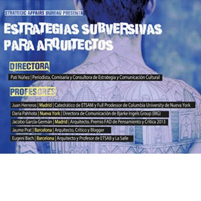 WORKSHOP ESTRATEGIAS SUBVERSIVAS PARA ARQUITECTOS